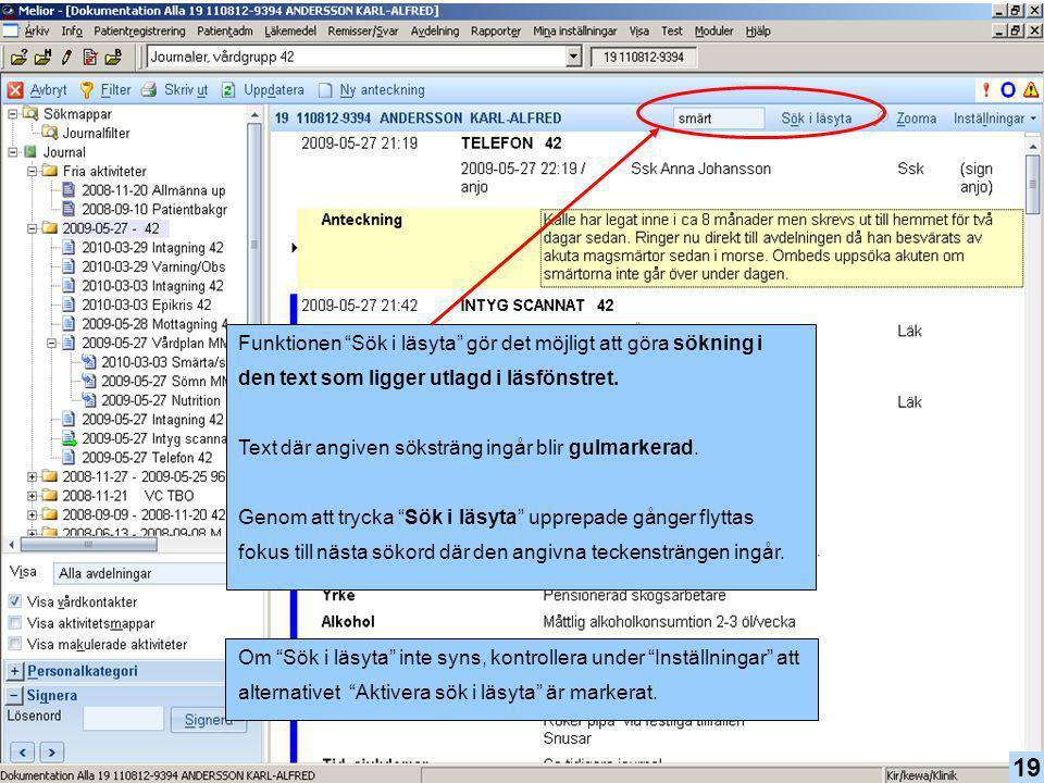 Funktionen Sök i läsyta gör det möjligt att göra sökning i den text som ligger utlagd i läsfönstret.