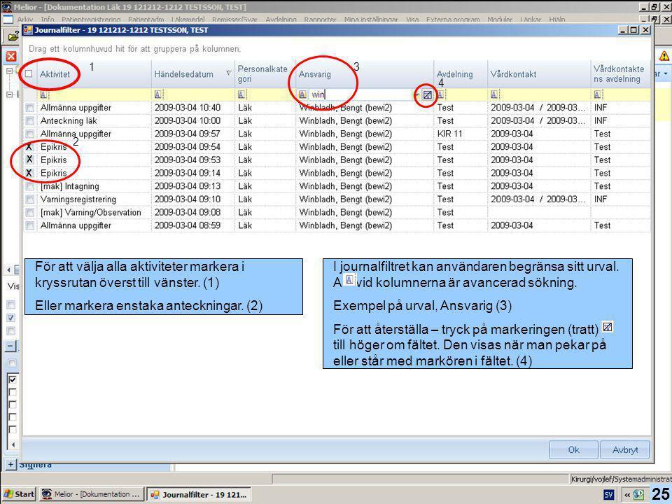1 3. 4. 2. X. X. X. För att välja alla aktiviteter markera i kryssrutan överst till vänster. (1)