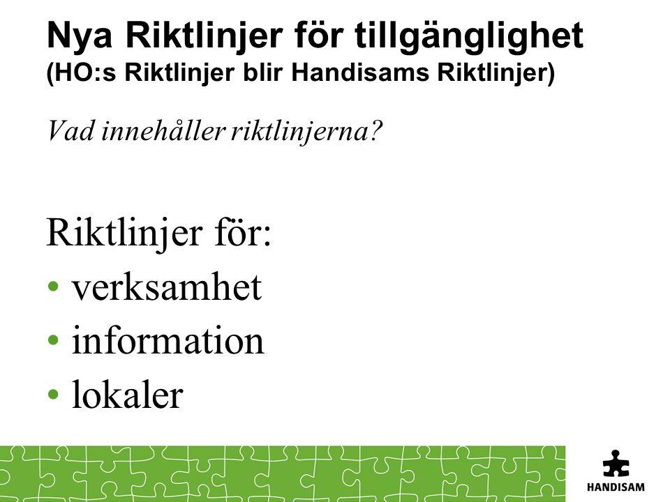 Riktlinjer för: verksamhet information lokaler