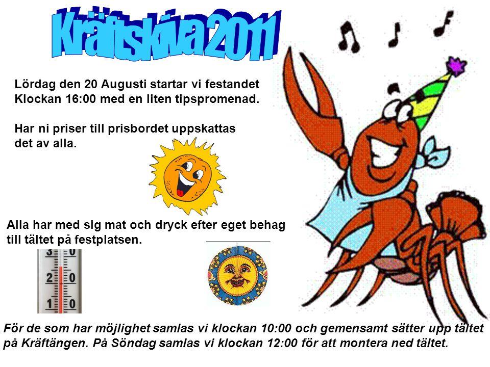 Kräftskiva 2011 Lördag den 20 Augusti startar vi festandet