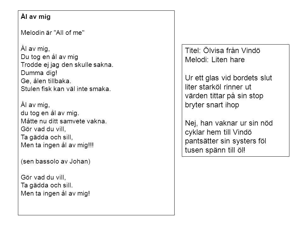 Titel: Ölvisa från Vindö Melodi: Liten hare