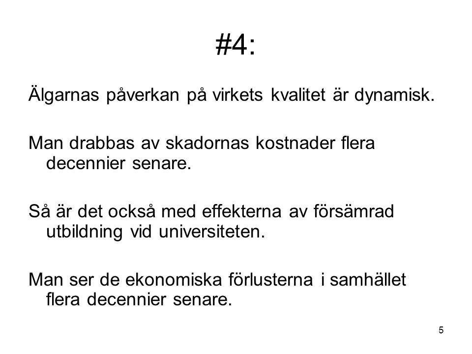 #4: Älgarnas påverkan på virkets kvalitet är dynamisk.