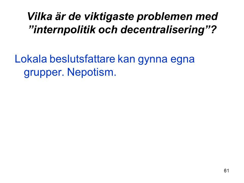 Vilka är de viktigaste problemen med internpolitik och decentralisering
