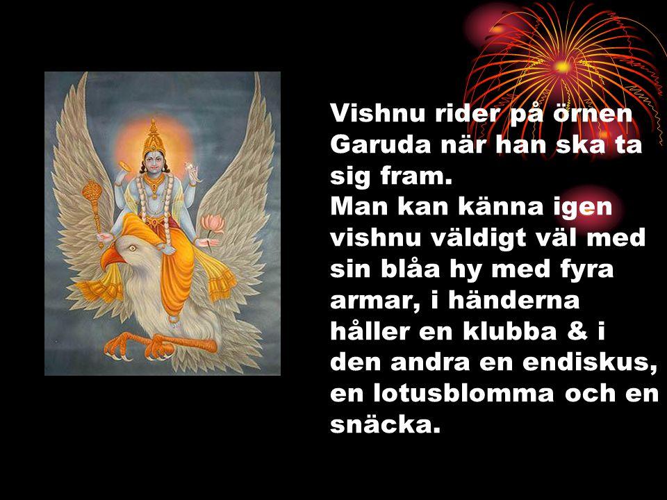 Vishnu rider på örnen Garuda när han ska ta sig fram