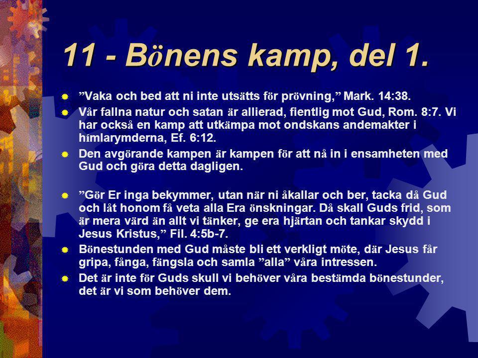 11 - Bönens kamp, del 1. Vaka och bed att ni inte utsätts för prövning, Mark. 14:38.