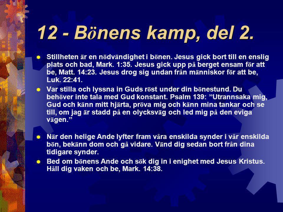 12 - Bönens kamp, del 2.