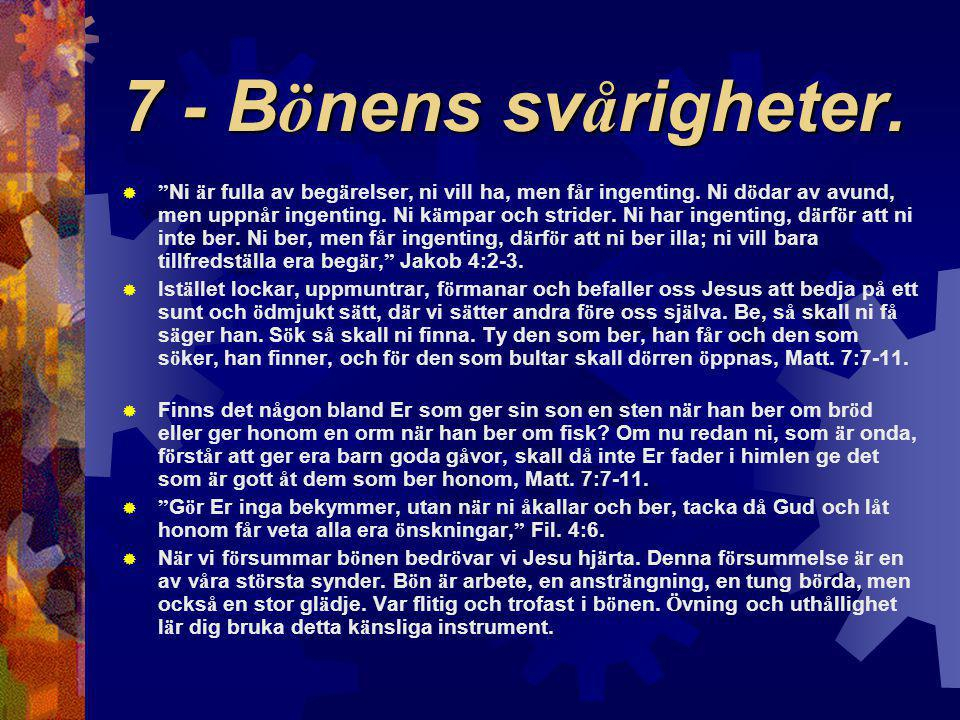 7 - Bönens svårigheter.