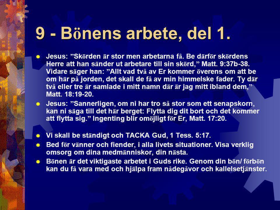 9 - Bönens arbete, del 1.