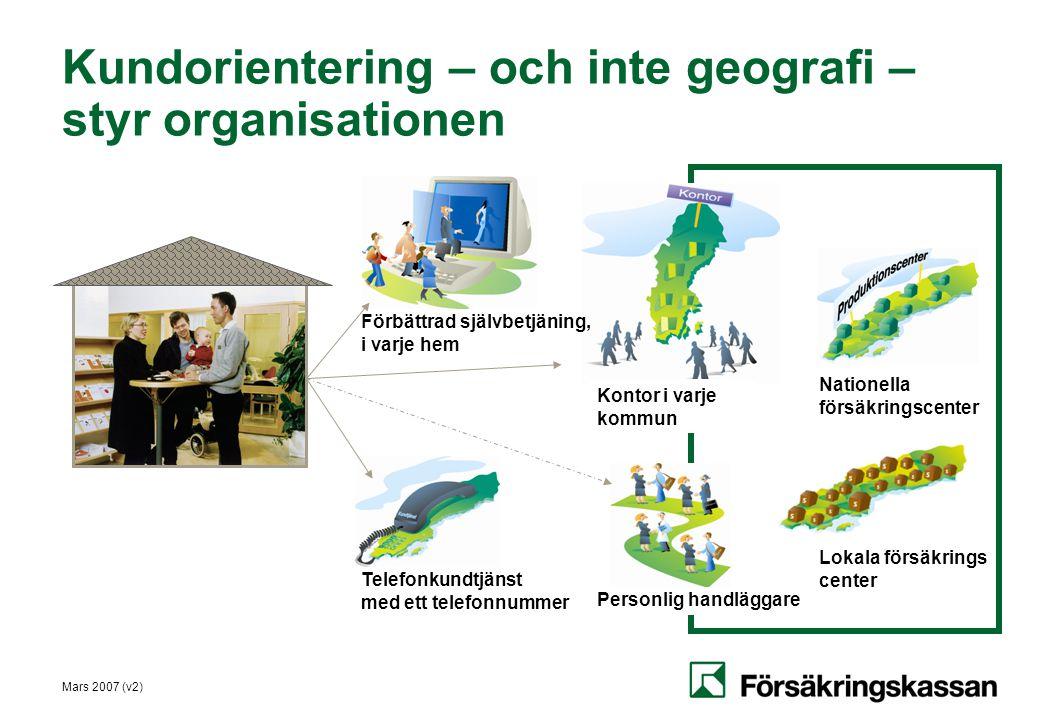 Kundorientering – och inte geografi – styr organisationen