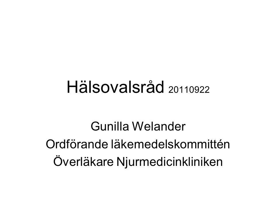 Hälsovalsråd 20110922 Gunilla Welander Ordförande läkemedelskommittén