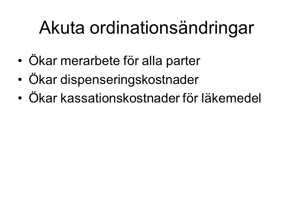 Akuta ordinationsändringar