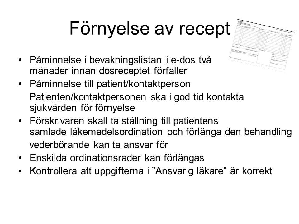 Förnyelse av recept Påminnelse i bevakningslistan i e-dos två månader innan dosreceptet förfaller.