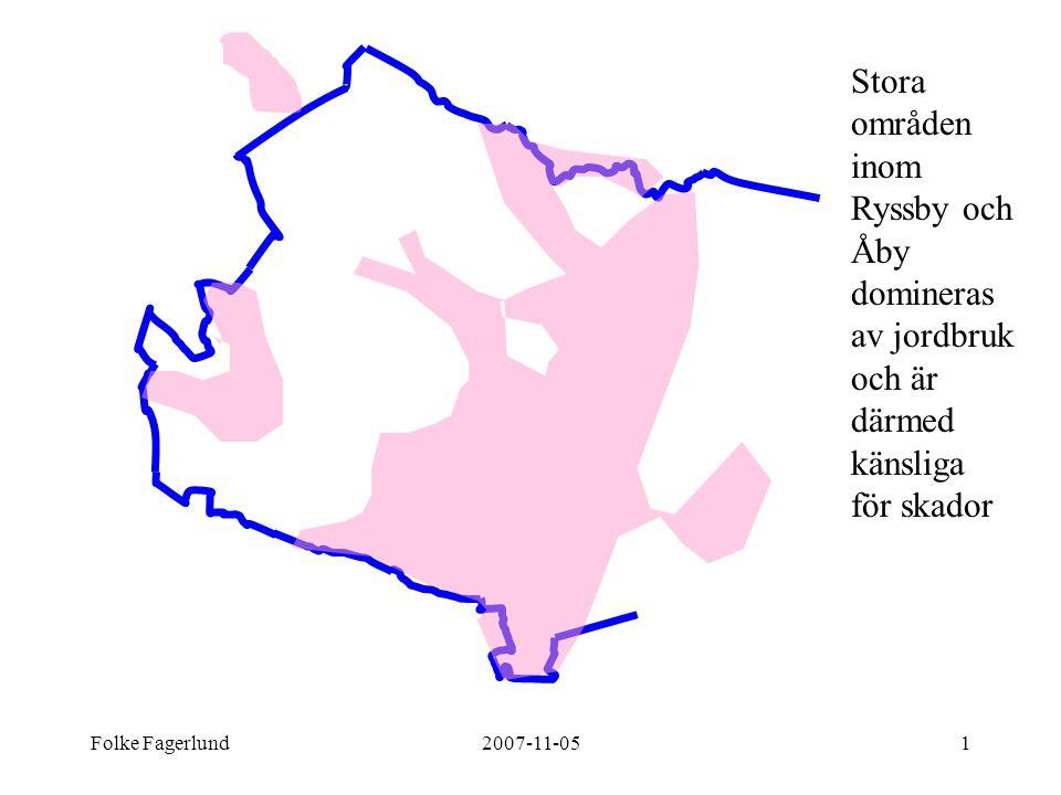 Stora områden inom Ryssby och Åby domineras av jordbruk och är därmed känsliga för skador