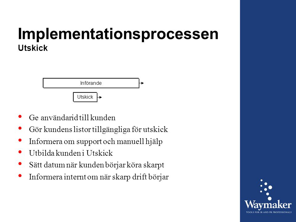Implementationsprocessen Utskick