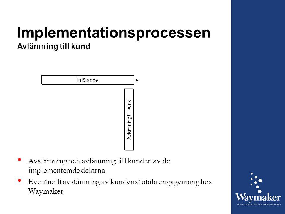 Implementationsprocessen Avlämning till kund