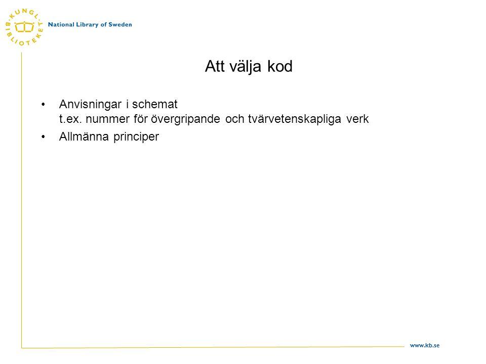 Att välja kod Anvisningar i schemat t.ex. nummer för övergripande och tvärvetenskapliga verk.