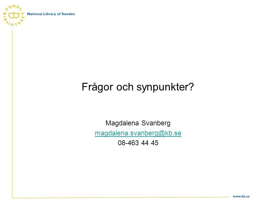 Magdalena Svanberg magdalena.svanberg@kb.se 08-463 44 45