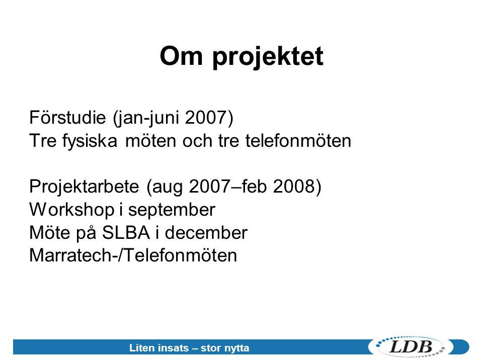 Om projektet Förstudie (jan-juni 2007)