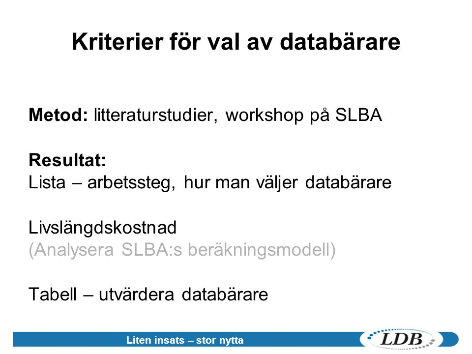 Kriterier för val av databärare