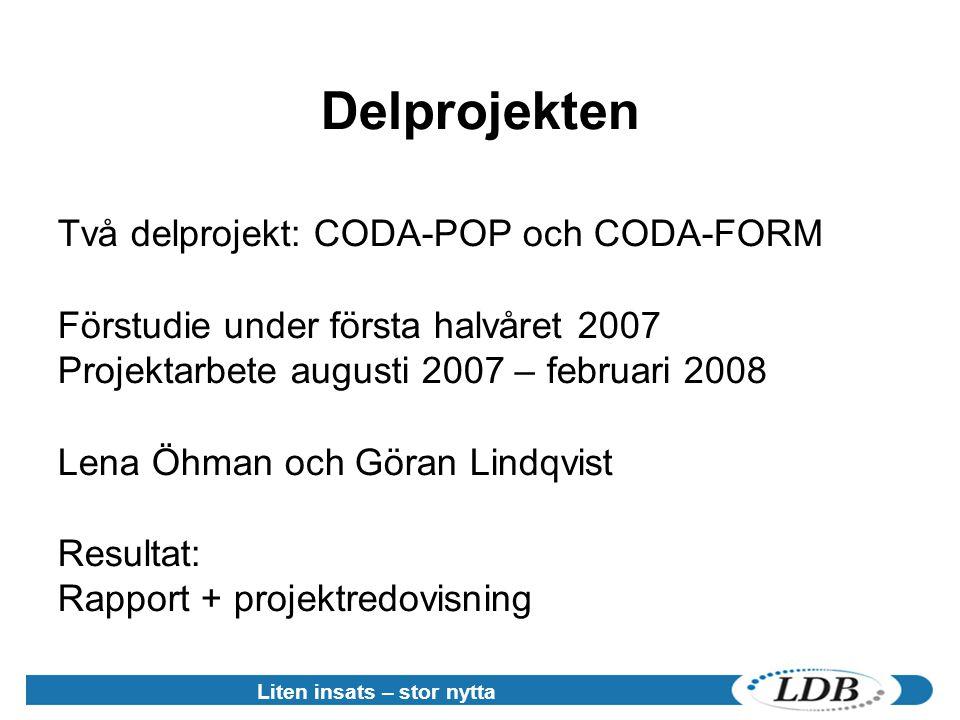 Delprojekten Två delprojekt: CODA-POP och CODA-FORM