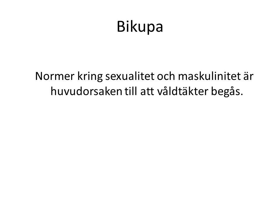 Bikupa Normer kring sexualitet och maskulinitet är huvudorsaken till att våldtäkter begås.