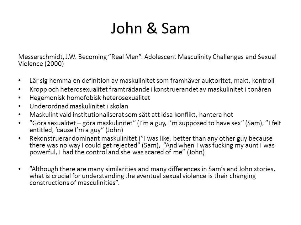 John & Sam Messerschmidt, J.W. Becoming Real Men . Adolescent Masculinity Challenges and Sexual Violence (2000)