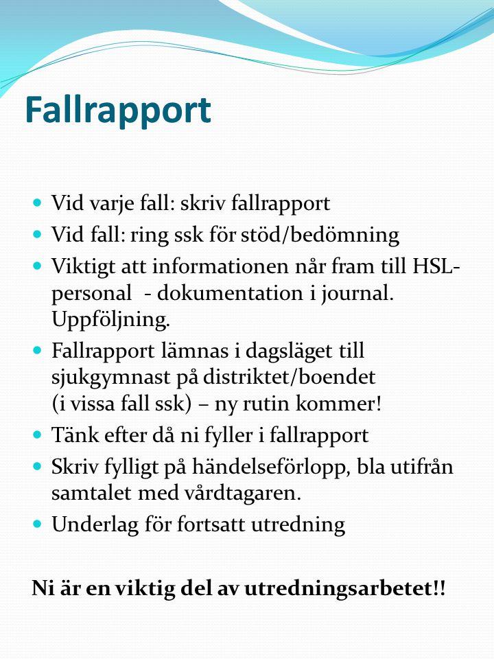 Fallrapport Vid varje fall: skriv fallrapport