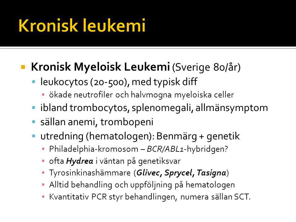 Kronisk leukemi Kronisk Myeloisk Leukemi (Sverige 80/år)