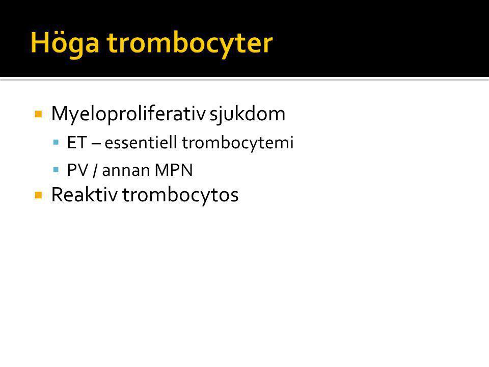 Höga trombocyter Myeloproliferativ sjukdom Reaktiv trombocytos