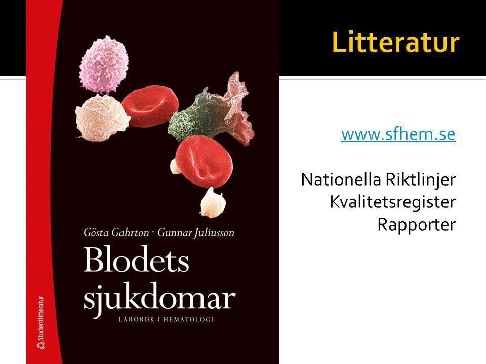 Litteratur www.sfhem.se Nationella Riktlinjer Kvalitetsregister