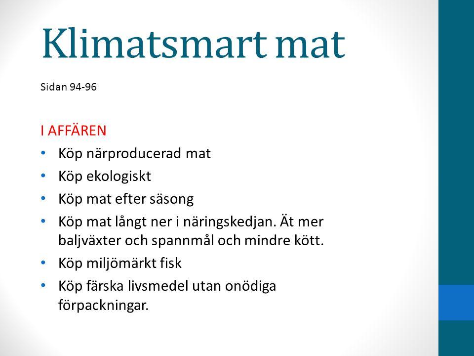 Klimatsmart mat I AFFÄREN Köp närproducerad mat Köp ekologiskt
