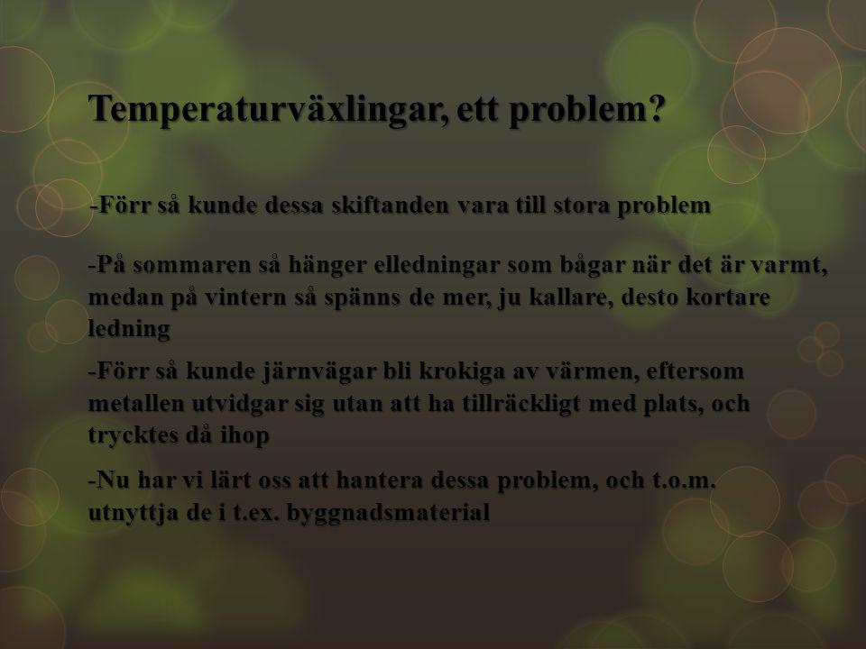Temperaturväxlingar, ett problem