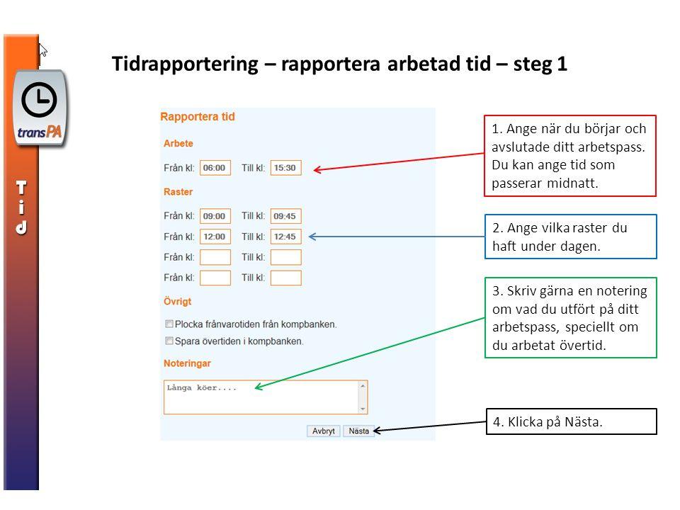 Tidrapportering – rapportera arbetad tid – steg 1