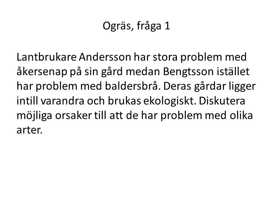 Ogräs, fråga 1