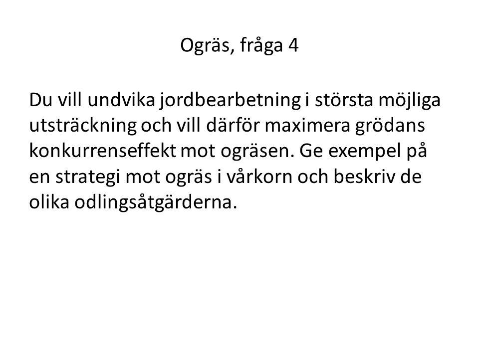 Ogräs, fråga 4