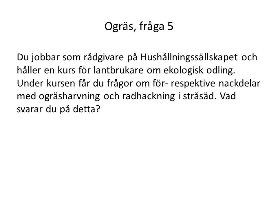 Ogräs, fråga 5