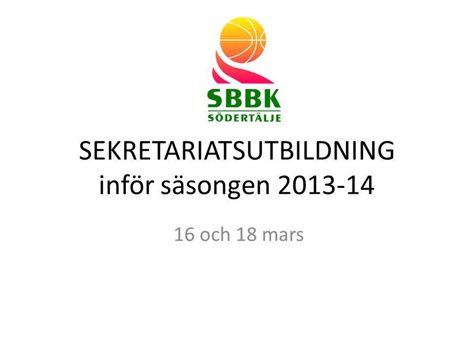 SEKRETARIATSUTBILDNING inför säsongen 2013-14