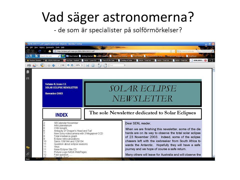 Vad säger astronomerna - de som är specialister på solförmörkelser
