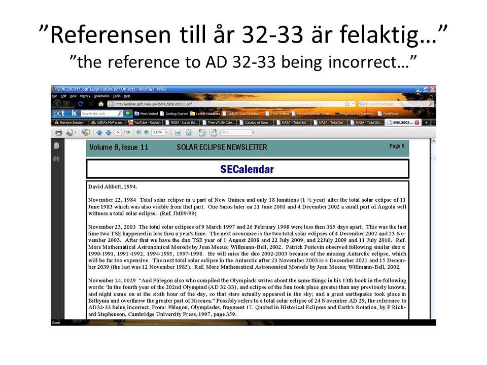 Referensen till år 32-33 är felaktig… the reference to AD 32-33 being incorrect…