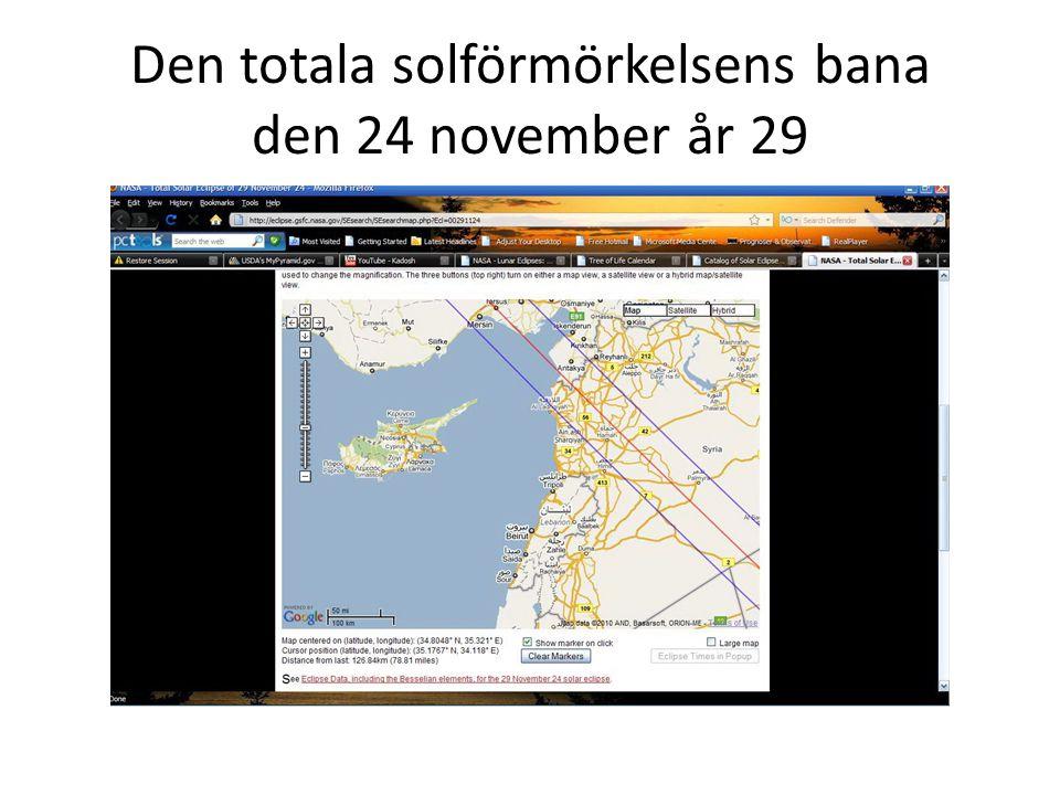 Den totala solförmörkelsens bana den 24 november år 29