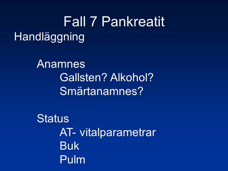 Fall 7 Pankreatit Handläggning Anamnes Gallsten Alkohol
