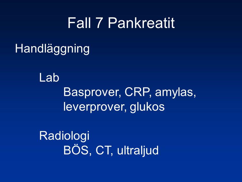 Fall 7 Pankreatit Handläggning Lab