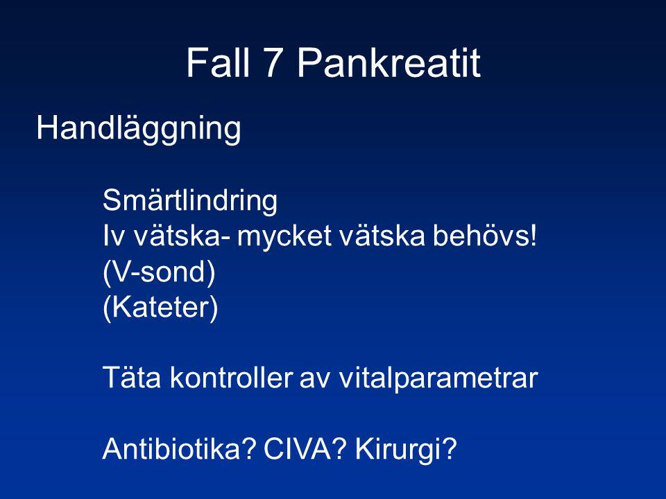 Fall 7 Pankreatit Handläggning Smärtlindring