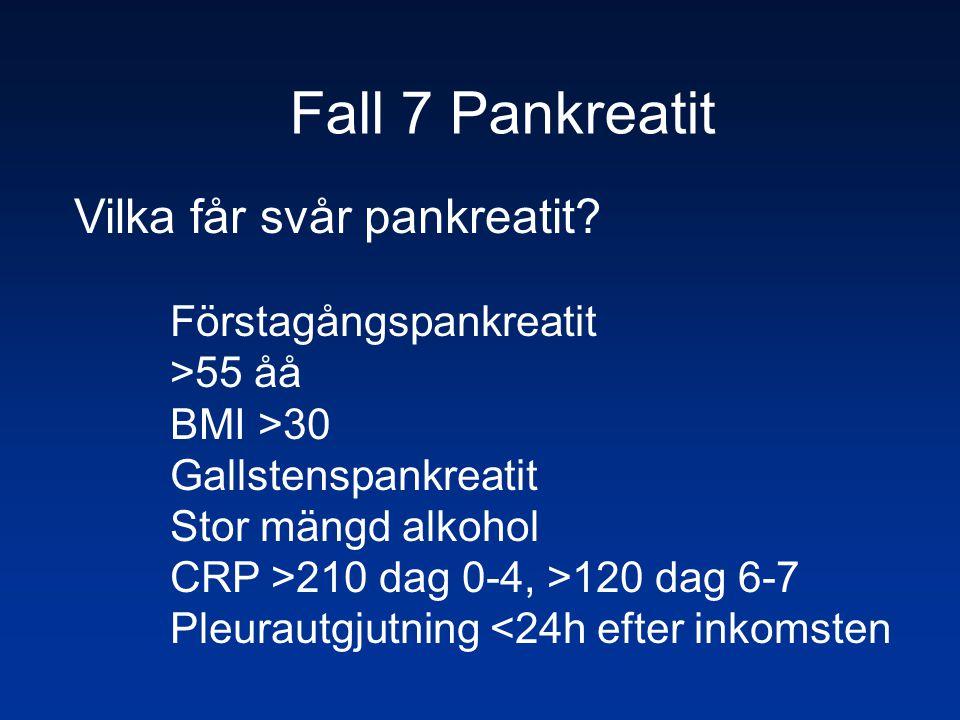 Fall 7 Pankreatit Vilka får svår pankreatit Förstagångspankreatit