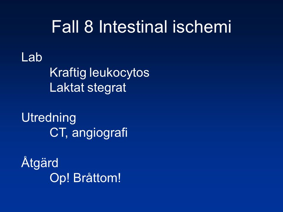 Fall 8 Intestinal ischemi