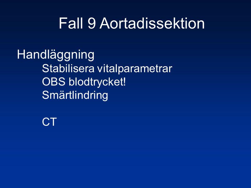 Fall 9 Aortadissektion Handläggning Stabilisera vitalparametrar