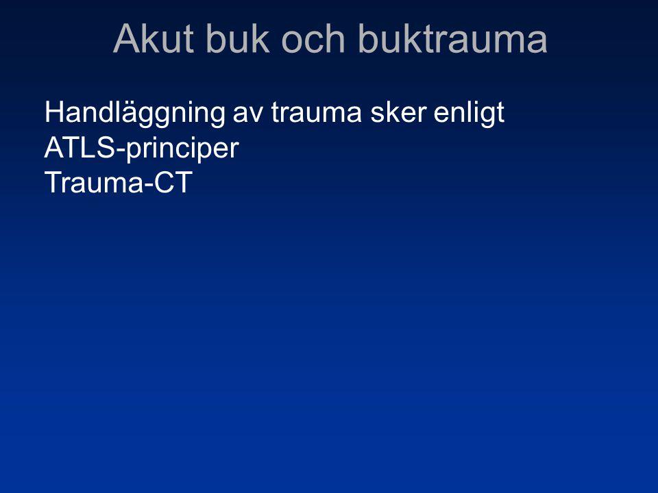 Akut buk och buktrauma Handläggning av trauma sker enligt
