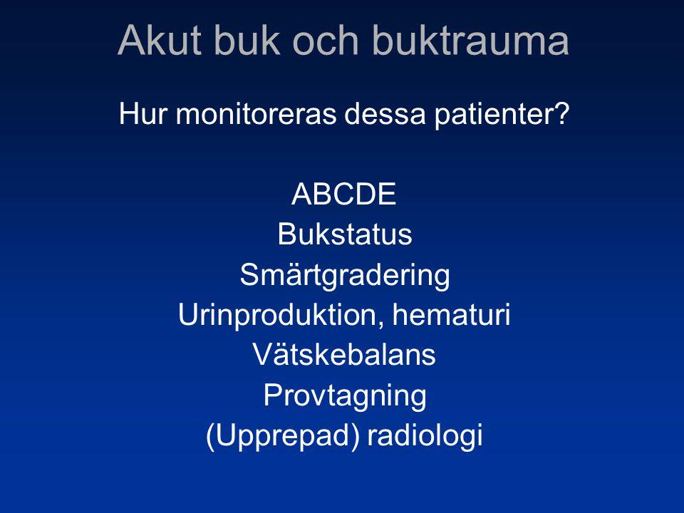 Akut buk och buktrauma Hur monitoreras dessa patienter ABCDE
