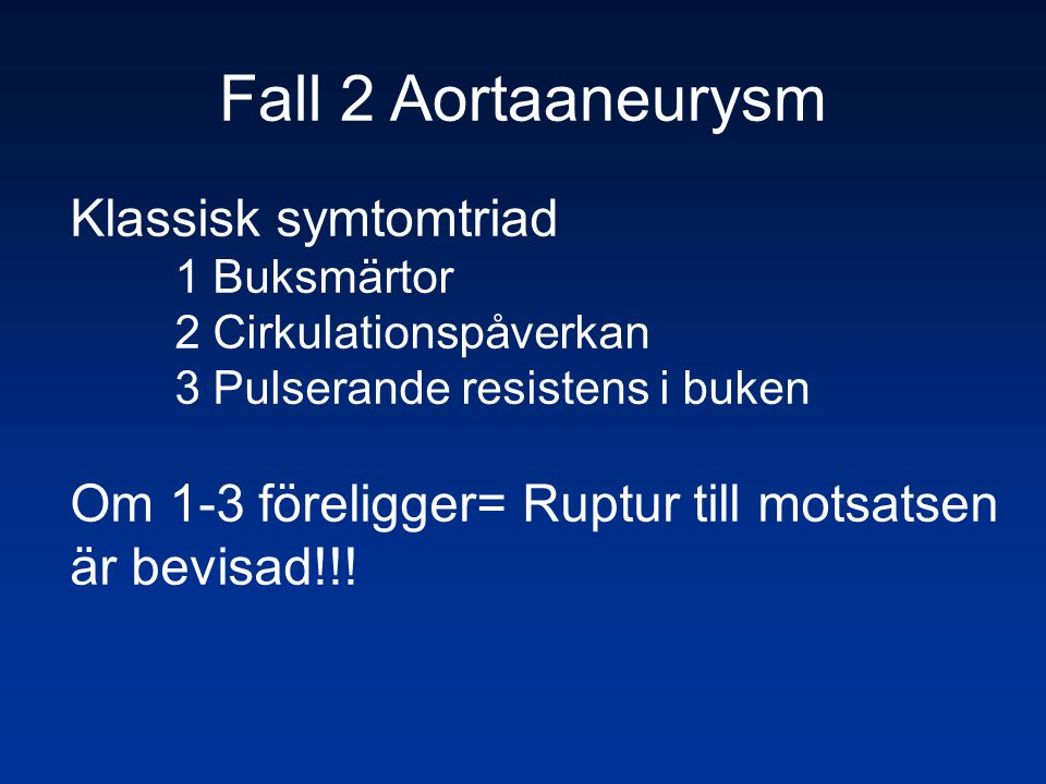 Fall 2 Aortaaneurysm Klassisk symtomtriad