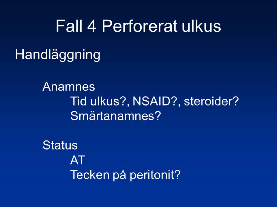 Fall 4 Perforerat ulkus Handläggning Anamnes